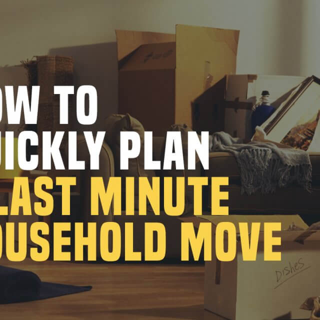 How To Quickly Plan A Last Minute Household Move Cheap St